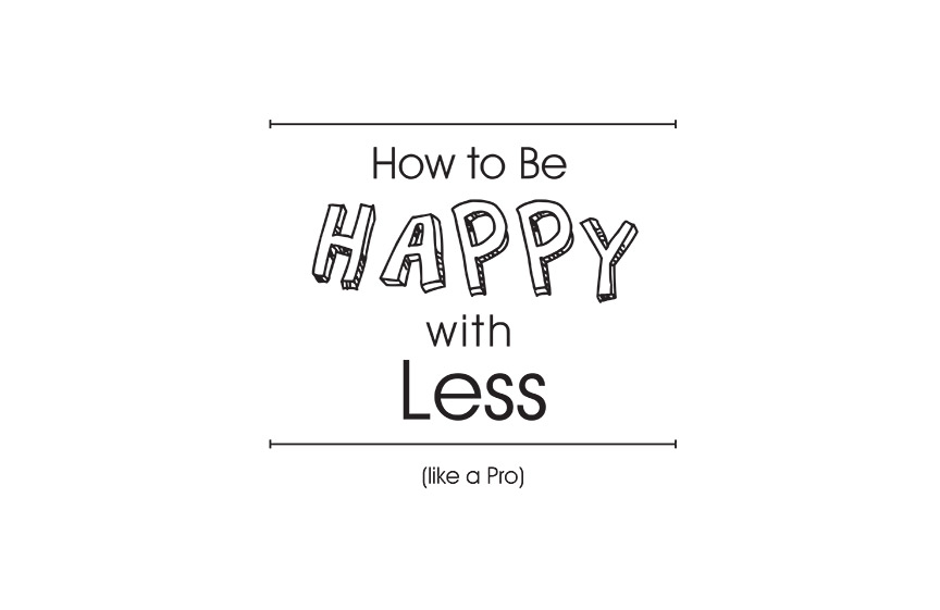 Decluttering, how to be happy with less