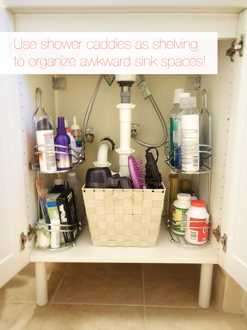 Use shower caddies as shelves to organize awkward sink spaces. Genius!