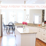 Smart tips & tricks to help you design a kitchen that actually helps keep you organized!