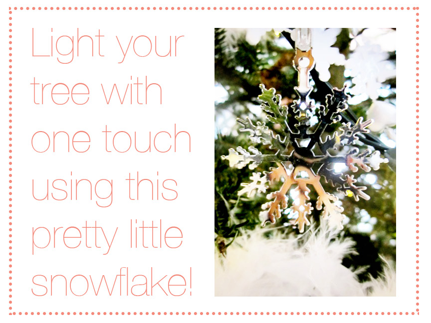 A pretty little ornament that doubles as a one-touch light switch for the tree! So cool!!